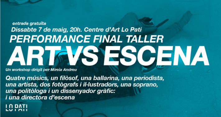 Lo Pati - Centre d'Art  - Terres de l'Ebre : Espectacle final del taller Art vs Escena